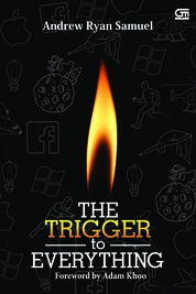 Cover The Trigger To Everything oleh Andrew Ryan Samuel