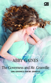 Cover Historical Romance: Sang Governess dan Mr. Granville (The Governess and Mr. Granville) oleh Abby Gaines