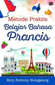 Cover Metode Praktis Belajar Bahasa Prancis oleh Rory Anthony Hutagalung