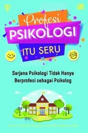 Profesi Psikologi Itu Seru by Alumni Fakultas Psikologi UI 1994 Cover