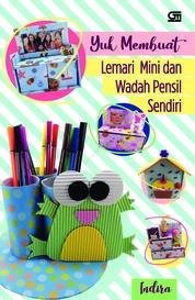 Cover Yuk Membuat Lemari Mini dan Wadah Pensil Sendiri oleh Indira