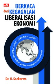 Cover Berkaca dari Kegagalan Liberalisasi Ekonomi oleh Soekarwo