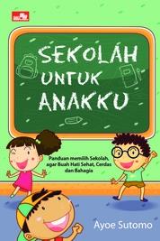Sekolah untuk anakku by Ayoe Sutomo Cover