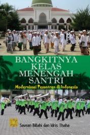 Bangkitnya Kelas Menengah Santri Modernisasi Pesantren Di Indonesia by Savran Billahi Cover