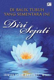 Cover Di Balik Tubuh Yang Sementara Ini Diri Sejati oleh Irmansyah Effendi