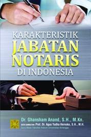 Karakteristik Jabatan Notaris Di Indonesia by Dr. Ghansham Anand, S.H., M.Kn. Cover