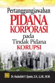Pertanggungjawaban Pidana Korporasi pada TIPIKOR by Dr. Hasbullah F. Sjawie, S.H., LL.M., M.M. Cover
