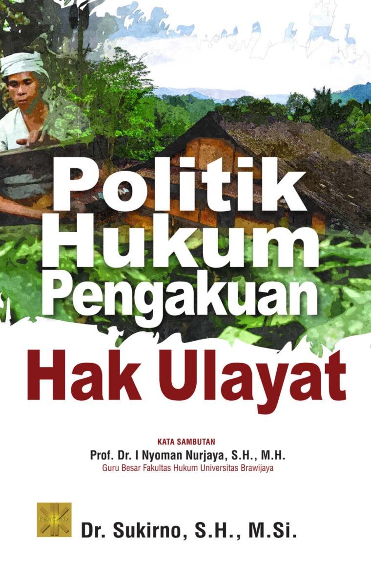 Buku Digital Politik Hukum Pengakuan Hak Ulayat oleh Dr. Sukirno, S.H., M.Si.