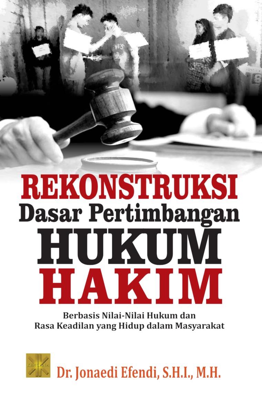 Buku Digital Rekonstruksi Dasar Pertimbangan Hukum Hakim oleh Dr. Jonaedi Efendi,S.H.I.,M.H