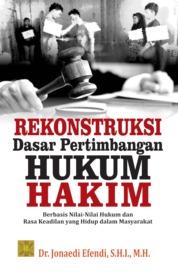 Rekonstruksi Dasar Pertimbangan Hukum Hakim by Dr. Jonaedi Efendi,S.H.I.,M.H Cover