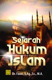 Cover Sejarah Hukum Islam oleh Dr. Fauzi, S.Ag., M.A.
