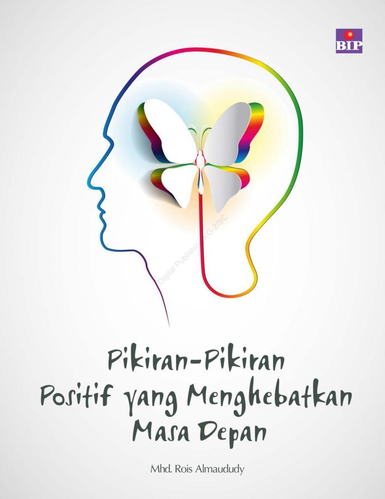 Buku Digital Pikiran-Pikiran Positif Yang Menghebatkan Masa Depan oleh Muhammad Rois Almaududy