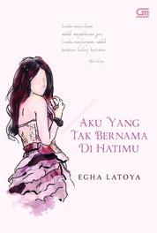 Cover Aku Yang Tak Bernama di Hatimu oleh Egha Latoya