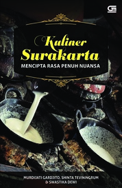 Kuliner Surakarta: Mencipta Rasa Penuh Nuansa by Murdijati Gardjito, Shinta Teviningrum & Swastika Dewi Cover