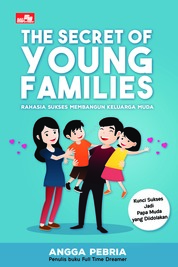 Cover The Secret of Young Families oleh Angga Pebria Wenda M