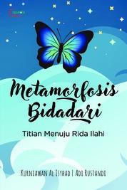 Metamorfosis Bidadari: Titian Menuju Rida Ilahi by Ade Kurniawan Cover