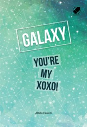 Galaxy You'Re My Xoxo ! by Alfida Fawazi Cover