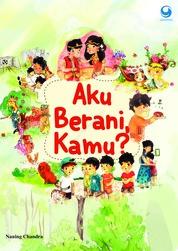 Aku Berani, Kamu ? by Naning Chandra Cover