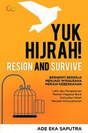 Cover Resign and Survive; Yuk Hijrah oleh Ade Eka Saputra