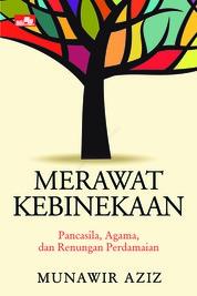 Cover Merawat Kebinekaan oleh Munawir Aziz