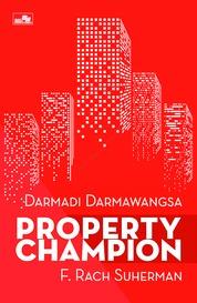 Cover PROPERTY CHAMPION oleh Darmadi Darmawangsa & F. Rach Suherman