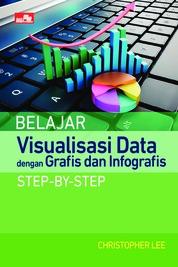Belajar Visualisasi Data dengan Grafis dan Infografis Step-by-Step by Christopher Lee Cover