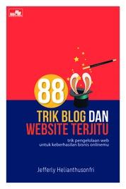 Cover 88 Trik Blog dan Website Terjitu oleh Jefferly Helianthusonfri