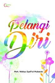 Pelangi Diri by Moh. Wahyu Syafi`ul Mubarok Cover
