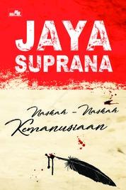 Cover Naskah-Naskah Kemanusiaan oleh Jaya Suprana