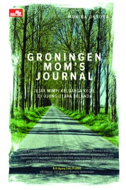 Cover Groningen Mom`s Journal. oleh Monika Oktora