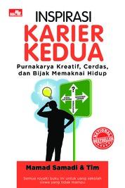Cover INSPIRASI KARIER KEDUA - Purnakarya Kreatif, Cerdas, dan Bijak Memaknai Hidup oleh Mamad Samadi & Tim