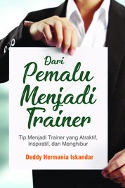 Cover Dari Pemalu Menjadi Trainer oleh Deddy Hermania Iskandar