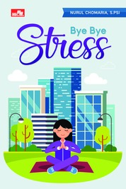 Bye Bye Stress by Nurul Chomaria, S. PSi Cover