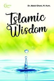 Cover Islamic Wisdom oleh Dr. Abdul Ghoni, S. Ag., M. Hum.