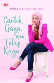 Cover Cantik, Gaya, dan Tetap Kaya oleh Prita H. Ghozie