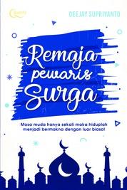 Cover Remaja Pewaris Surga oleh Deejay Supriyanto