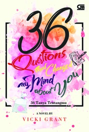 Cover 36 Tanya Tentangmu (36 Questions That Changed My Mind About You) oleh Vicky Grant
