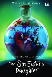Putri Sang Pelahap Dosa (The Sin Eater's Daughter) by Melinda Salisbury Cover