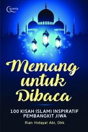 Cover Memang Untuk Dibaca; 100 Kisah Islami Inspiratif Pembangun Jiwa oleh Rian Hidayat Abi