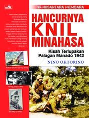 Cover Seri Nusantara Membara: Hancurnya Knil Minahasa oleh Nino Oktorino