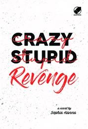 Crazy Stupid Revenge by Sophia Hanna Cover