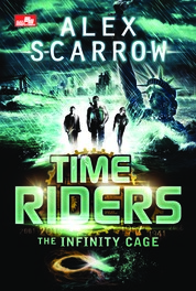 Cover Timeriders 9: The Infinity Cage oleh Alex Scarrow