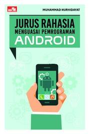 Jurus Rahasia Menguasai Pemrograman Android by Muhammad Nurhidayat Cover
