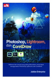 Photoshop, Lightroom, dan CorelDraw by Jubilee Enterprise Cover