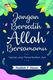 Cover Jangan Bersedih Allah Bersamamu oleh Abdillah F. Hasan