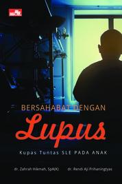 Cover Bersahabat Dengan Lupus oleh dr. Zahra Hikmah, SpA(K) dan dr. Rendi Aji Prihaningtyas