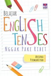 Cover Belajar English Tenses Nggak Pake Ribet oleh Arjuna Pirmansyah
