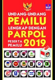 Undang-Undang Pemilu Lengkap Dengan Parpol Peserta Pemilu 2019 by Tim Redaksi BIP Cover