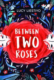 Cover Between Two Roses oleh Lucy Liestiyo