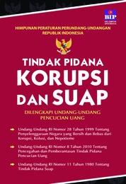 Cover Himpunan Peraturan Perundang-Undangan Republik Indonesia Tindak Pidana Korupsi Dan Suap oleh Tim Redaksi BIP